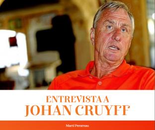 """Entrevista a Johan Cruyff: """"Si te paras, vas para atrás"""""""