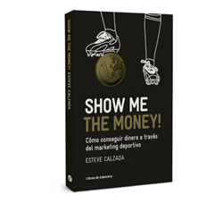 Show me the money esteve calzada